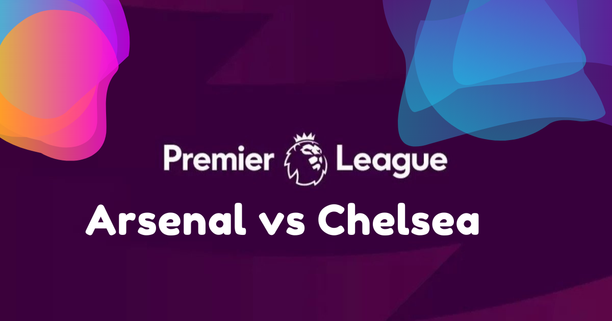 Arsenal vs Chelsea Nepali time, fixtures, Watch free 2021
