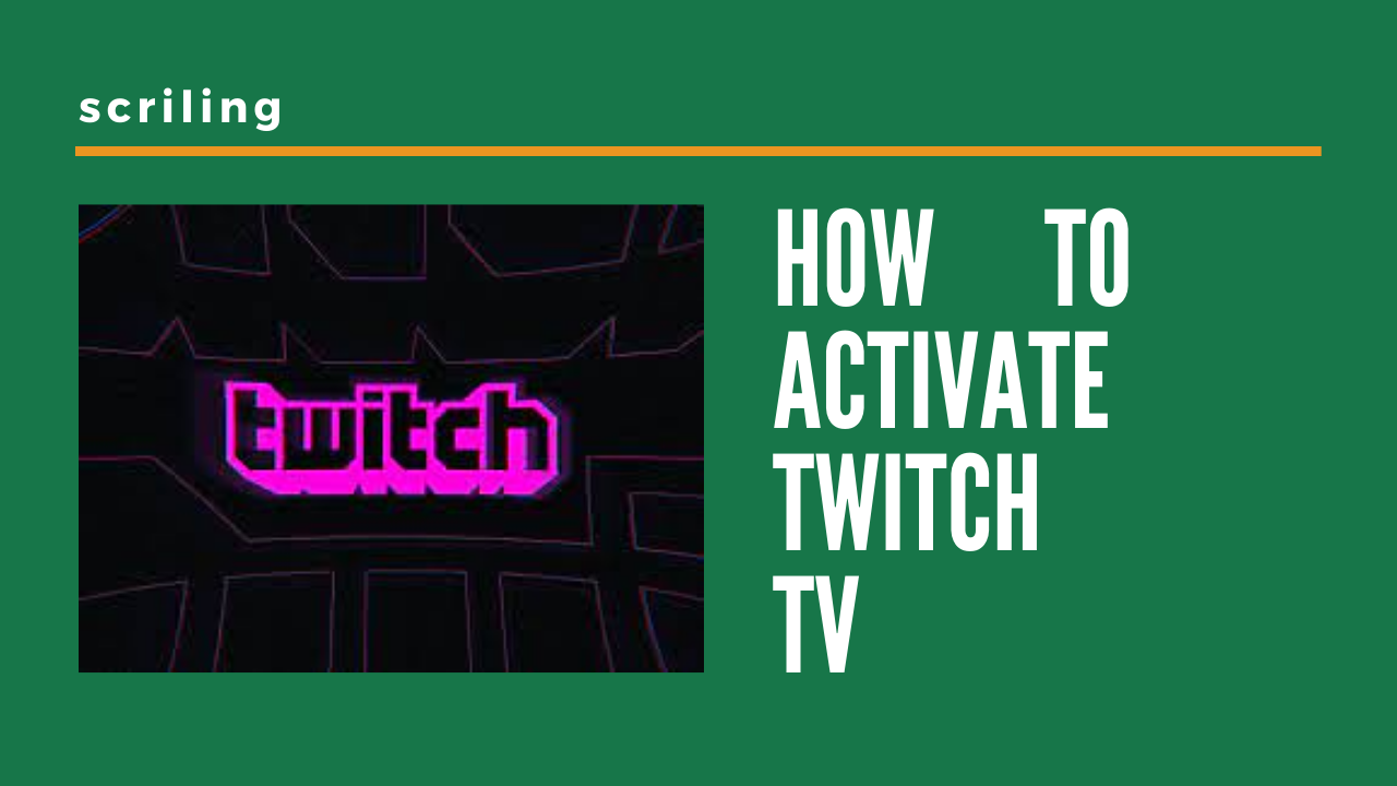 https twitch tv activate | How To Activate Twitch Tv 2021